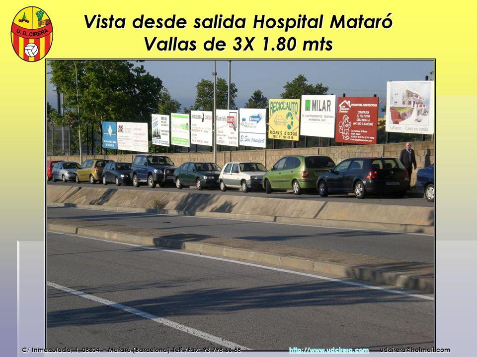 Vista desde salida Hospital Mataró Vallas de 3X 1.80 mts
