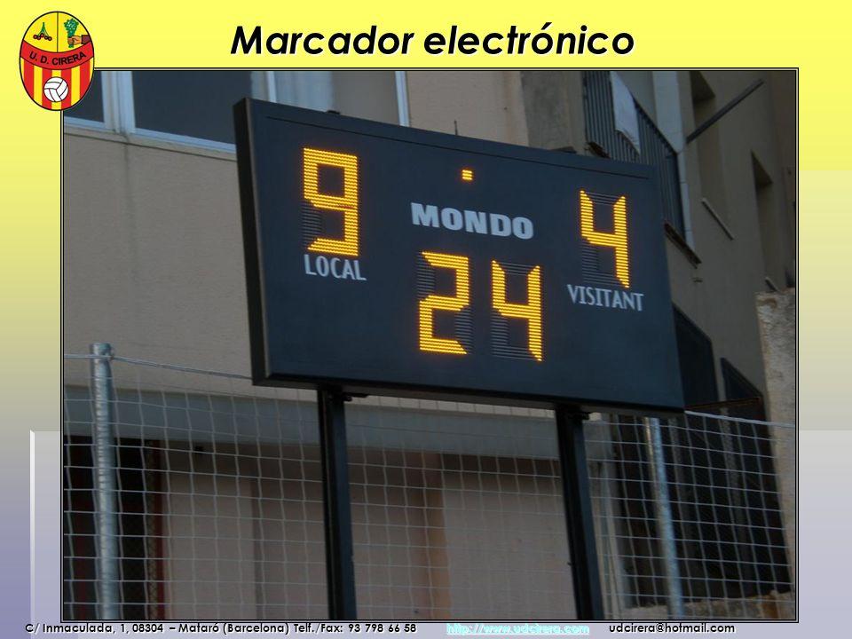 Marcador electrónico C/ Inmaculada, 1, 08304 – Mataró (Barcelona) Telf./Fax: 93 798 66 58 http://www.udcirera.com udcirera@hotmail.com.