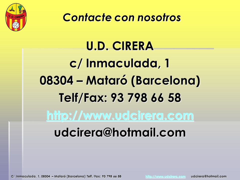 U.D. CIRERA c/ Inmaculada, 1 08304 – Mataró (Barcelona)