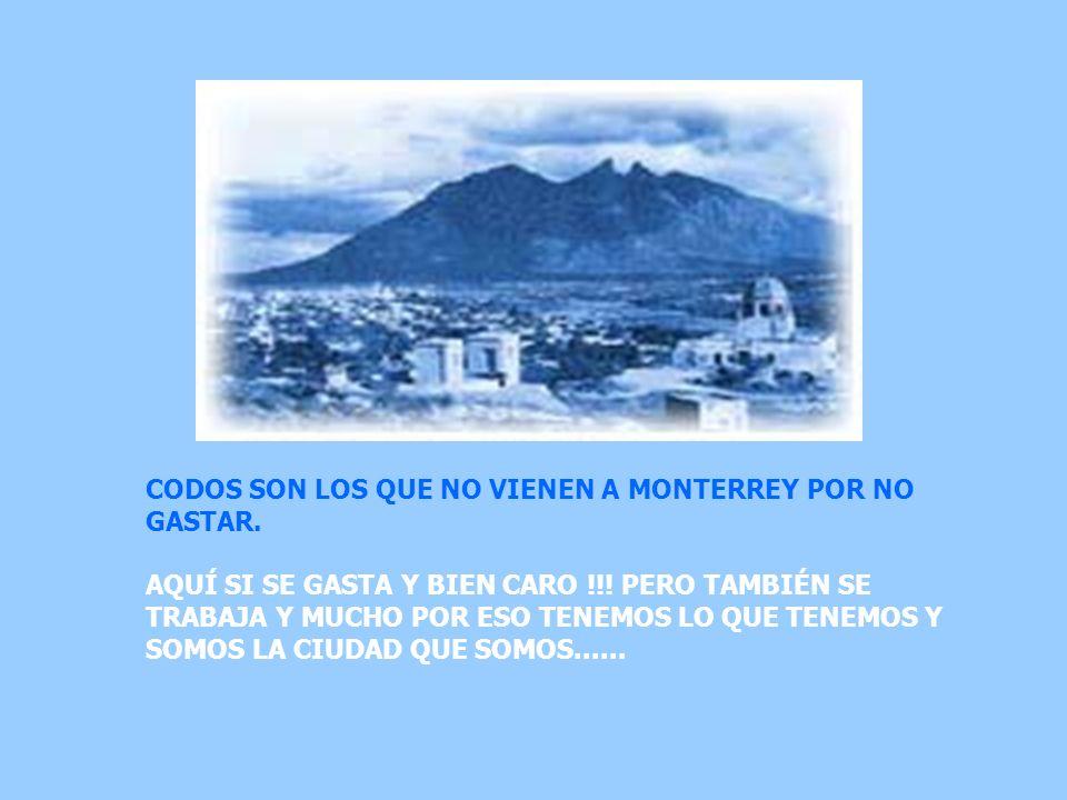 CODOS SON LOS QUE NO VIENEN A MONTERREY POR NO GASTAR