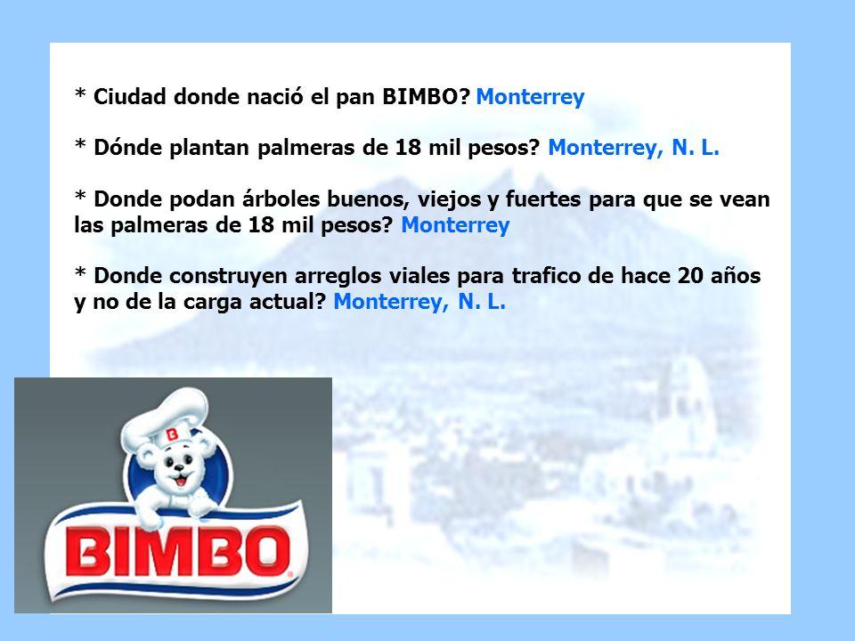 Ciudad donde nació el pan BIMBO. Monterrey