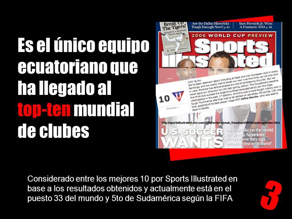 Es el único equipo ecuatoriano que ha llegado al top-ten mundial de clubes