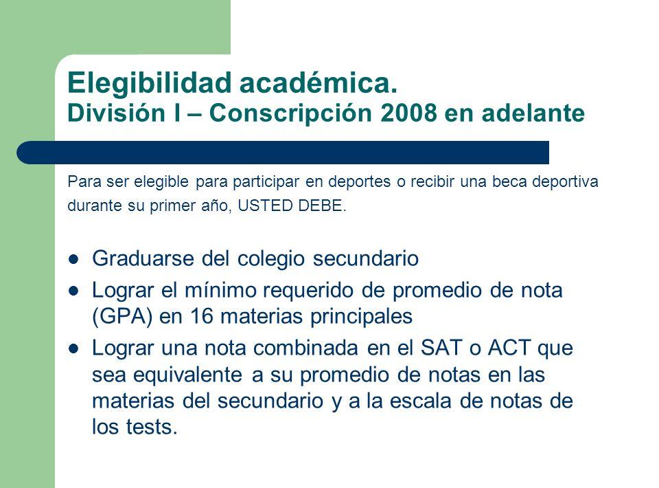 Elegibilidad académica. División I – Conscripción 2008 en adelante
