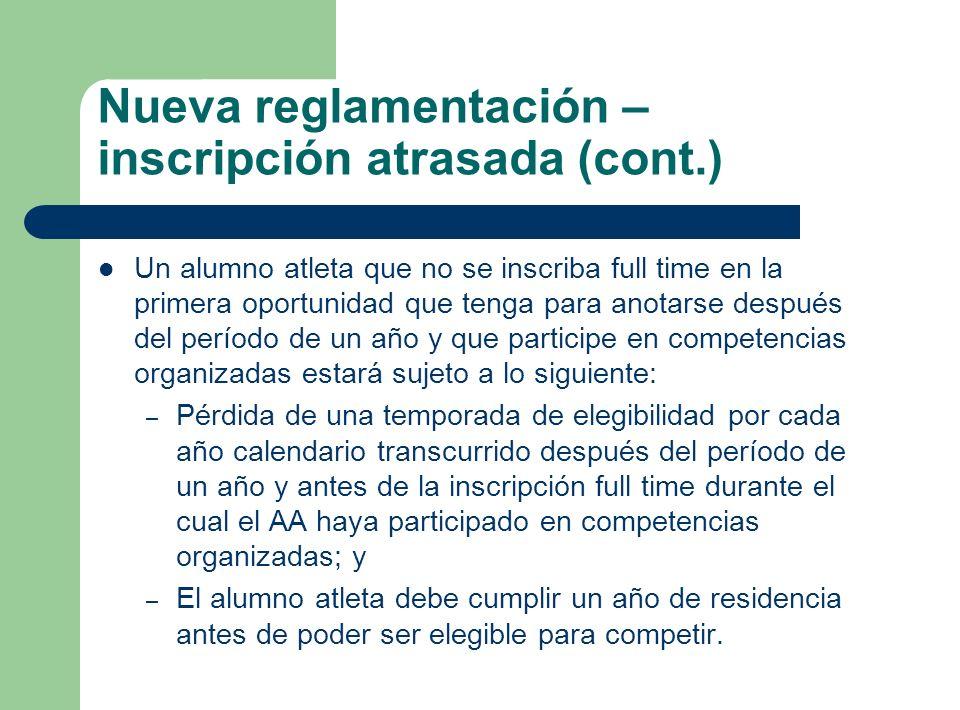 Nueva reglamentación – inscripción atrasada (cont.)