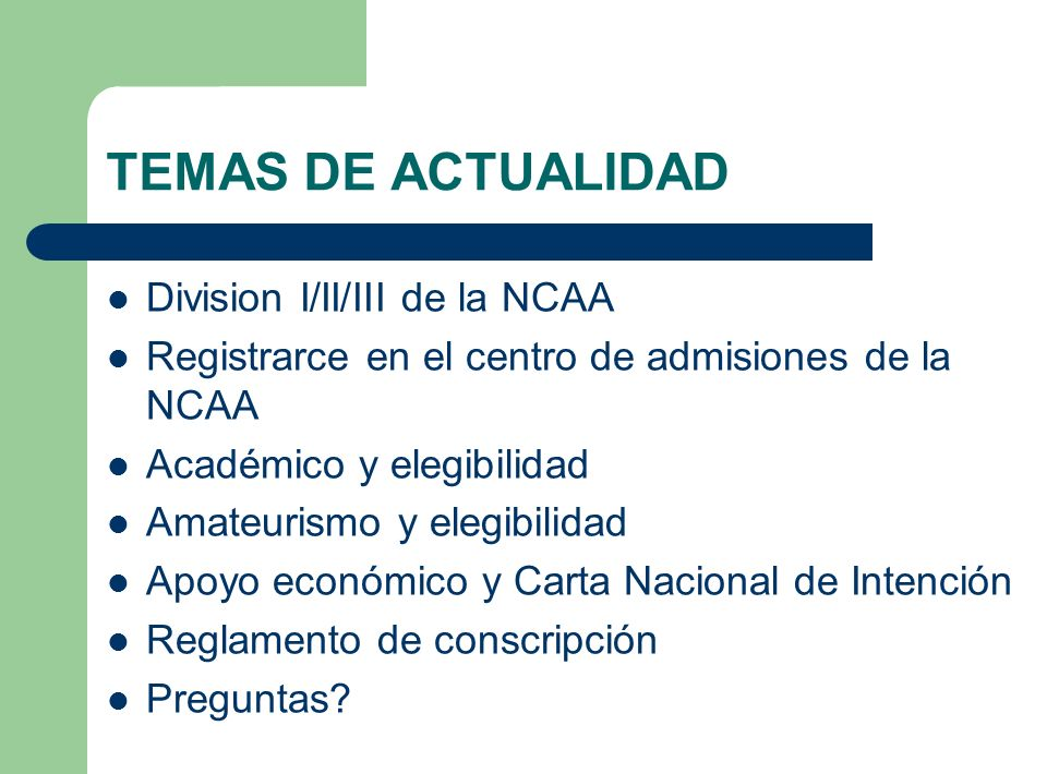 TEMAS DE ACTUALIDAD Division I/II/III de la NCAA