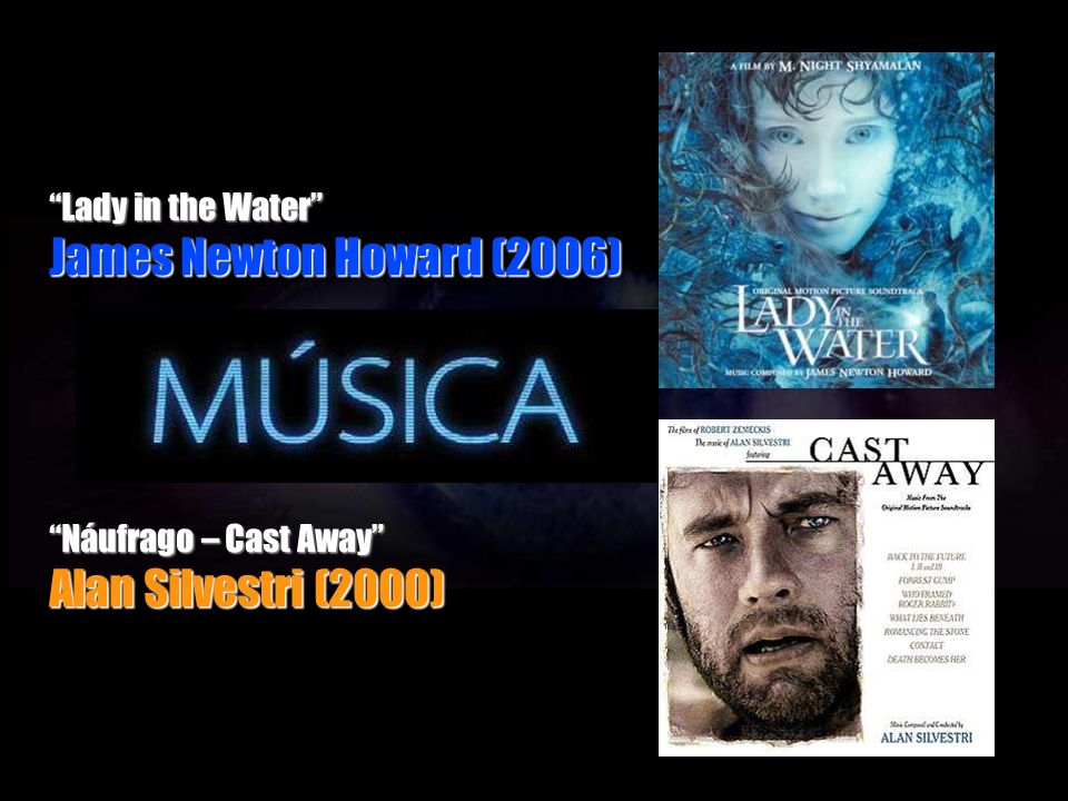 James Newton Howard (2006) Alan Silvestri (2000) Lady in the Water