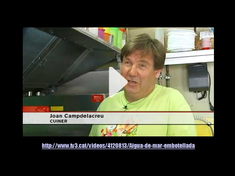 http://www.tv3.cat/videos/4120813/Aigua-de-mar-embotellada