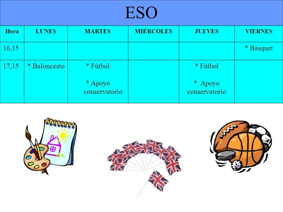 ESO 16,15 * Básquet 17,15 * Baloncesto * Fútbol * Apoyo conservatorio