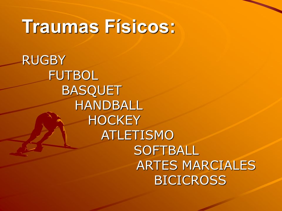 Traumas Físicos: RUGBY FUTBOL BASQUET HANDBALL HOCKEY ATLETISMO