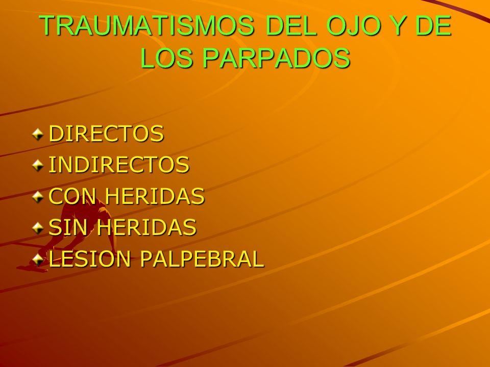 TRAUMATISMOS DEL OJO Y DE LOS PARPADOS