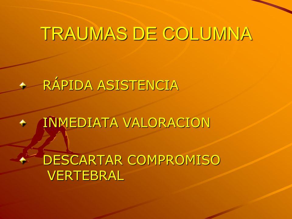 TRAUMAS DE COLUMNA RÁPIDA ASISTENCIA INMEDIATA VALORACION