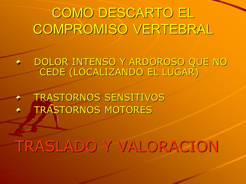 COMO DESCARTO EL COMPROMISO VERTEBRAL