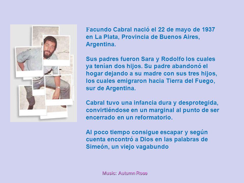 Facundo Cabral nació el 22 de mayo de 1937 en La Plata, Provincia de Buenos Aires, Argentina.