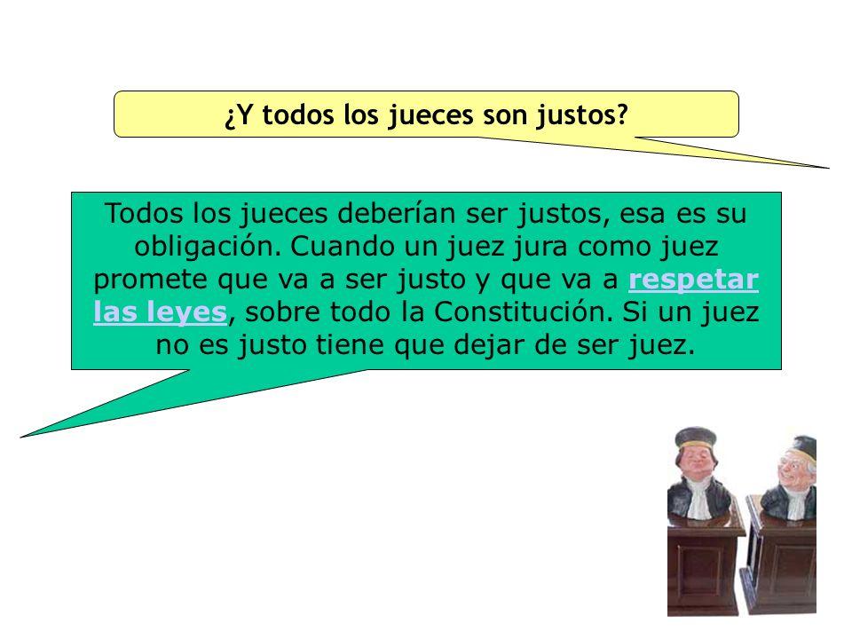 ¿Y todos los jueces son justos