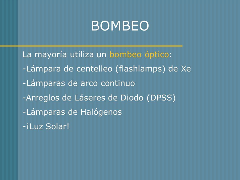 BOMBEO La mayoría utiliza un bombeo óptico: