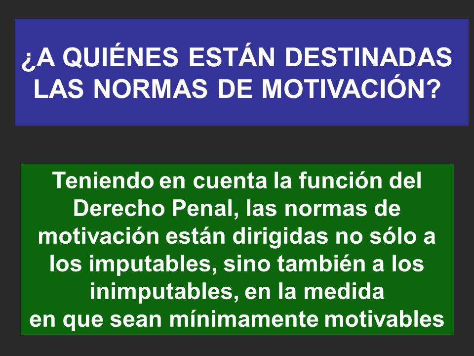 ¿A QUIÉNES ESTÁN DESTINADAS LAS NORMAS DE MOTIVACIÓN
