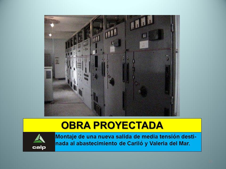 OBRA PROYECTADA Montaje de una nueva salida de media tensión desti-nada al abastecimiento de Cariló y Valeria del Mar.