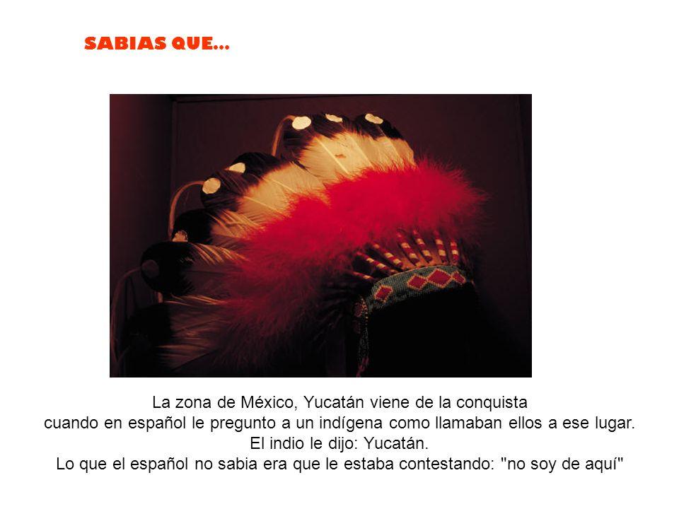 La zona de México, Yucatán viene de la conquista