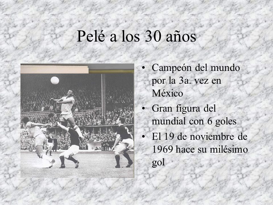Pelé a los 30 años Campeón del mundo por la 3a. vez en México