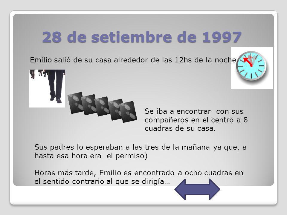 28 de setiembre de 1997 Emilio salió de su casa alrededor de las 12hs de la noche.