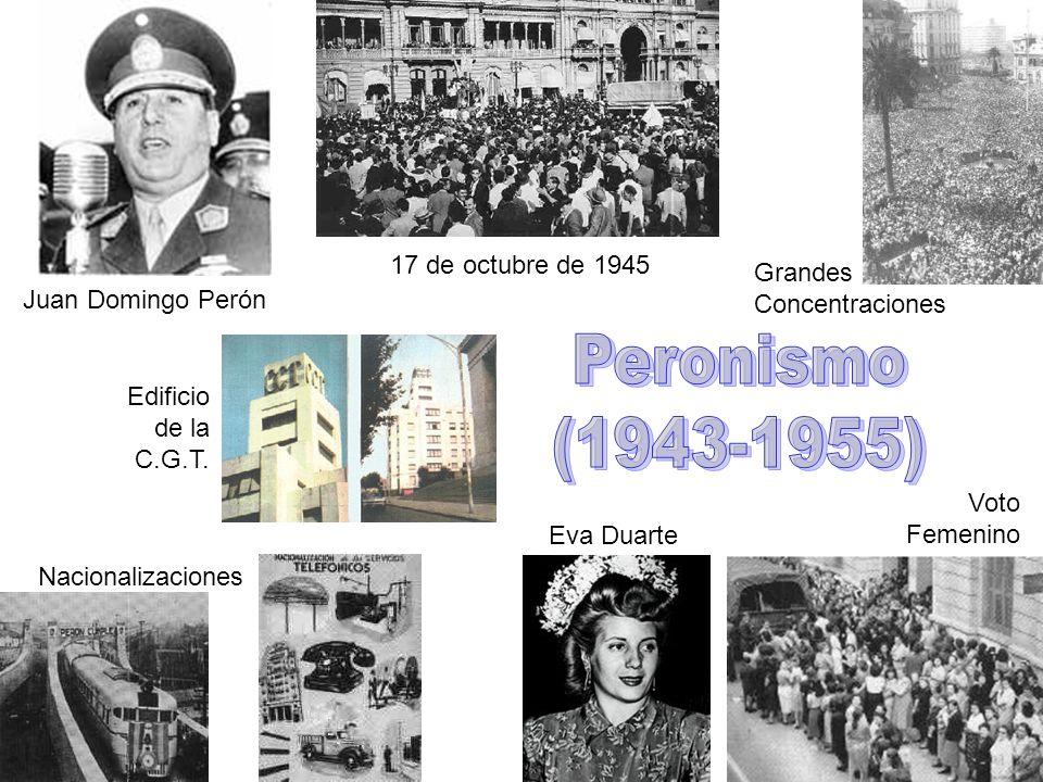 Peronismo (1943-1955) 17 de octubre de 1945 Grandes Concentraciones
