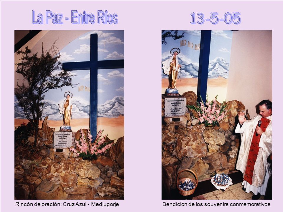 La Paz - Entre Ríos 13-5-05 Rincón de oración: Cruz Azul - Medjugorje