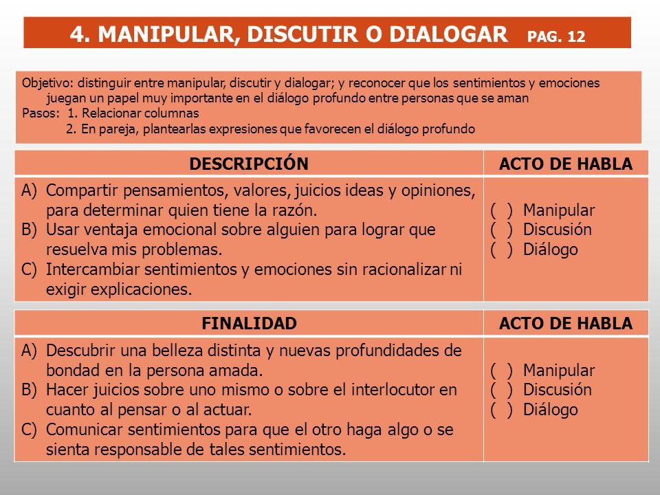 4. MANIPULAR, DISCUTIR O DIALOGAR PAG. 12