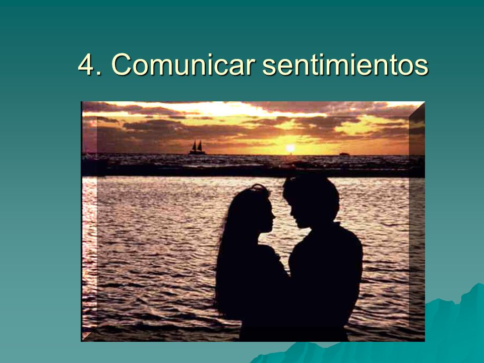 4. Comunicar sentimientos