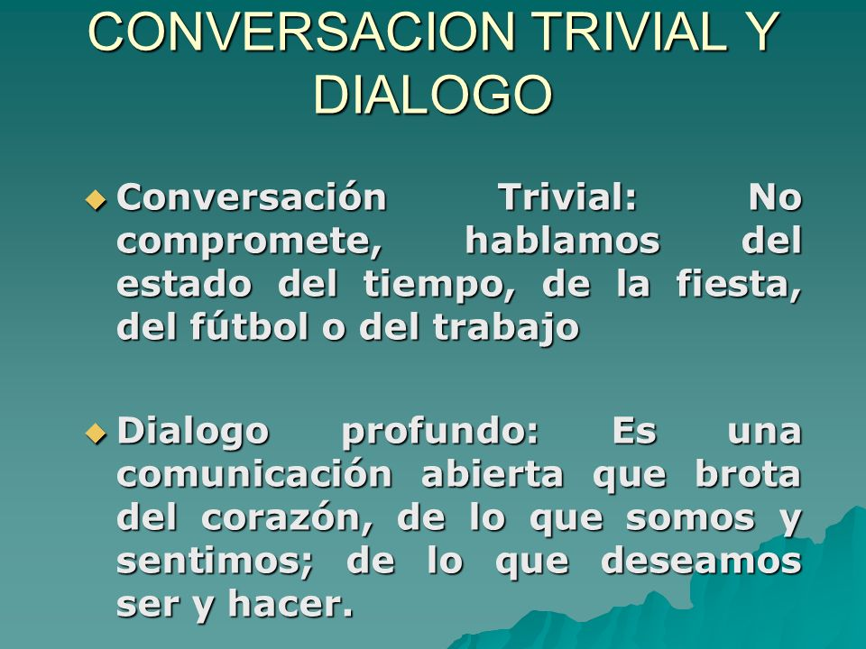 CONVERSACION TRIVIAL Y DIALOGO