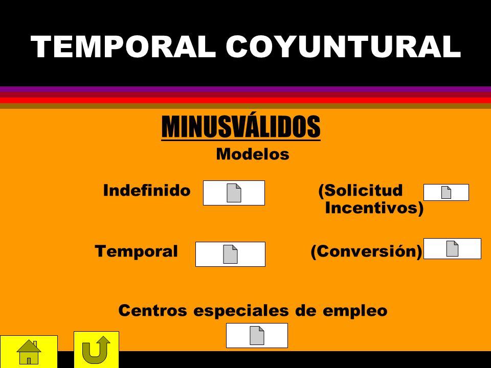 TEMPORAL COYUNTURAL MINUSVÁLIDOS Modelos