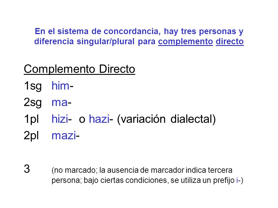1pl hizi- o hazi- (variación dialectal) 2pl mazi-