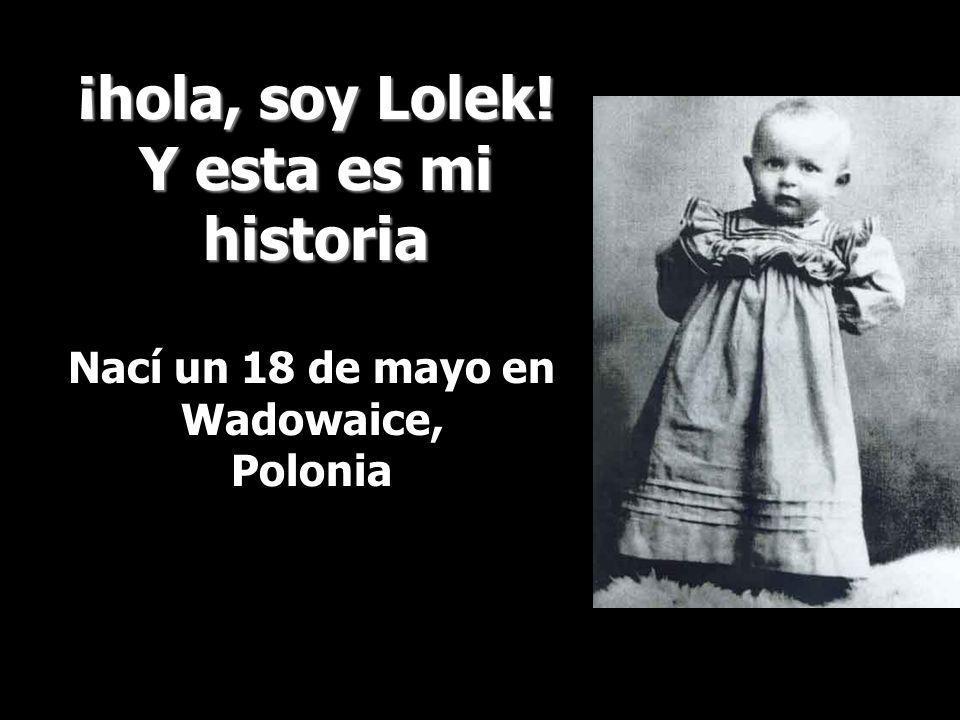 ¡hola, soy Lolek! Y esta es mi historia