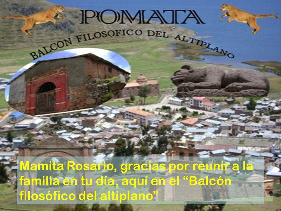 Mamita Rosario, gracias por reunir a la familia en tu día, aquí en el Balcón filosófico del altiplano
