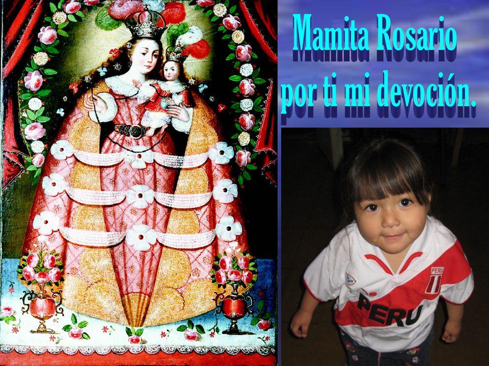 Mamita Rosario por ti mi devoción.