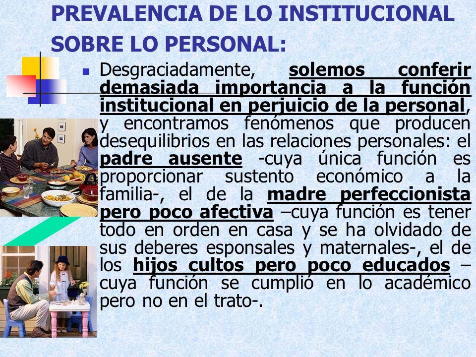 PREVALENCIA DE LO INSTITUCIONAL SOBRE LO PERSONAL: