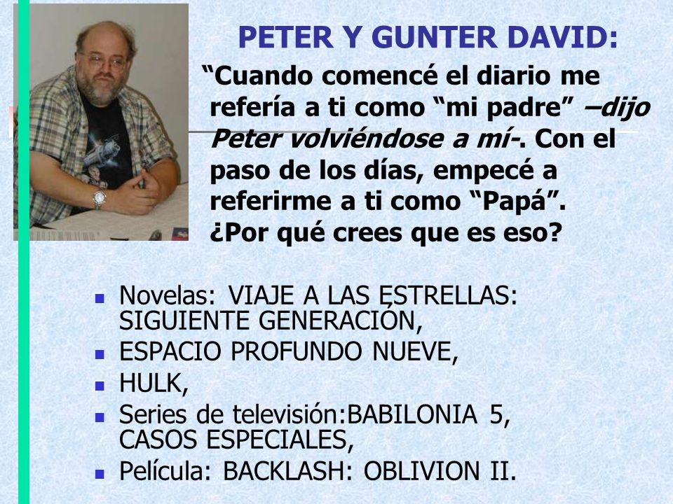 PETER Y GUNTER DAVID: Cuando comencé el diario me