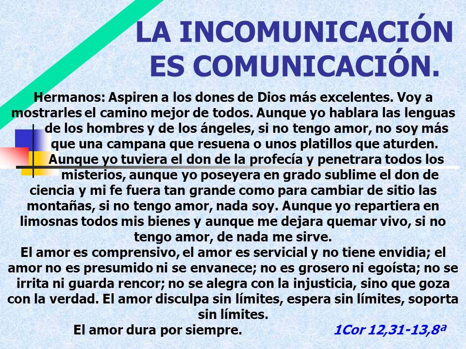 LA INCOMUNICACIÓN ES COMUNICACIÓN.