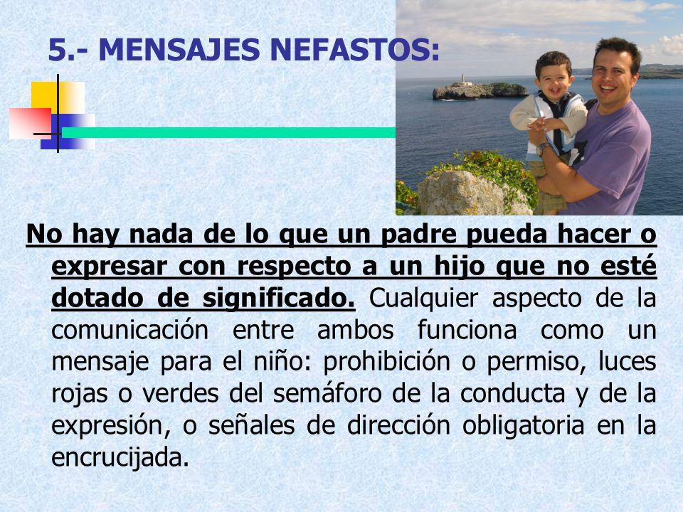 5.- MENSAJES NEFASTOS: