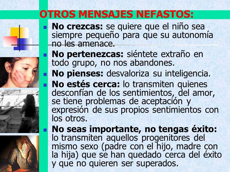 OTROS MENSAJES NEFASTOS: