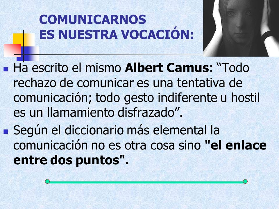 COMUNICARNOS ES NUESTRA VOCACIÓN: