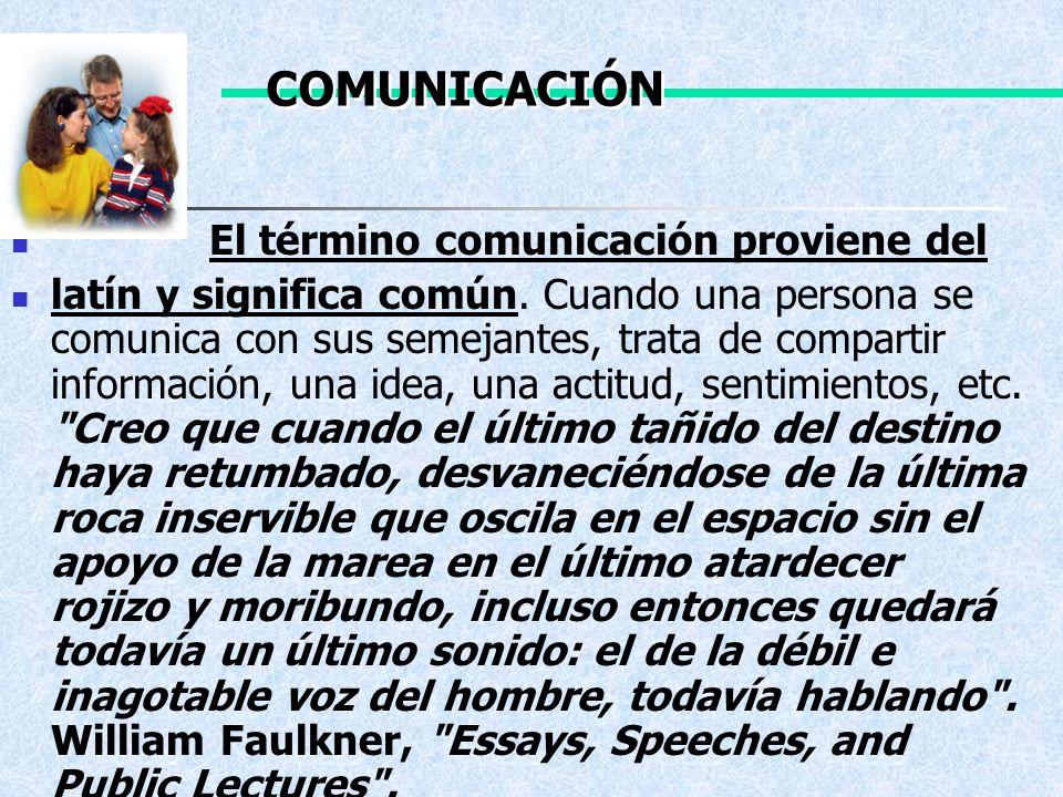 COMUNICACIÓN El término comunicación proviene del
