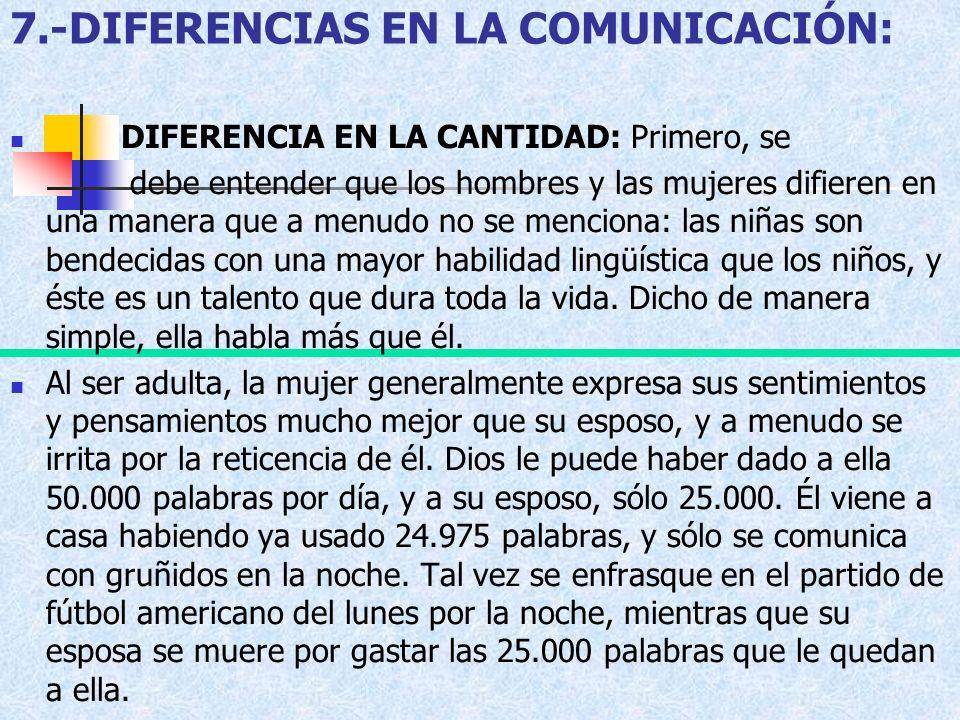 7.-DIFERENCIAS EN LA COMUNICACIÓN:
