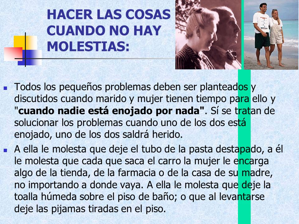 HACER LAS COSAS CUANDO NO HAY MOLESTIAS: