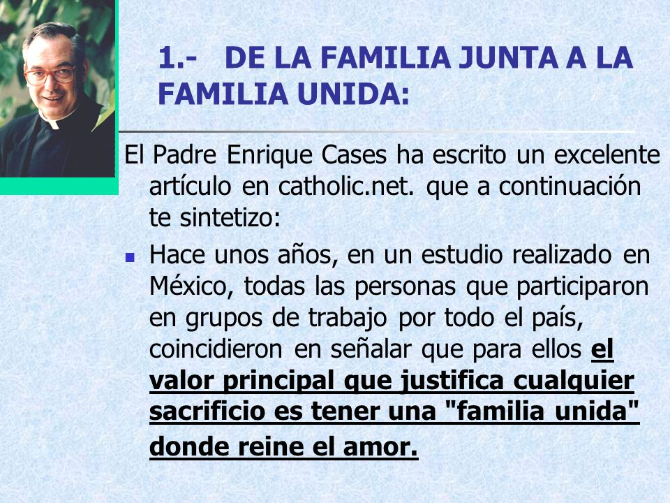 1.- DE LA FAMILIA JUNTA A LA FAMILIA UNIDA: