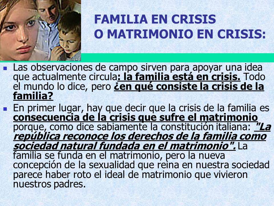 FAMILIA EN CRISIS O MATRIMONIO EN CRISIS: