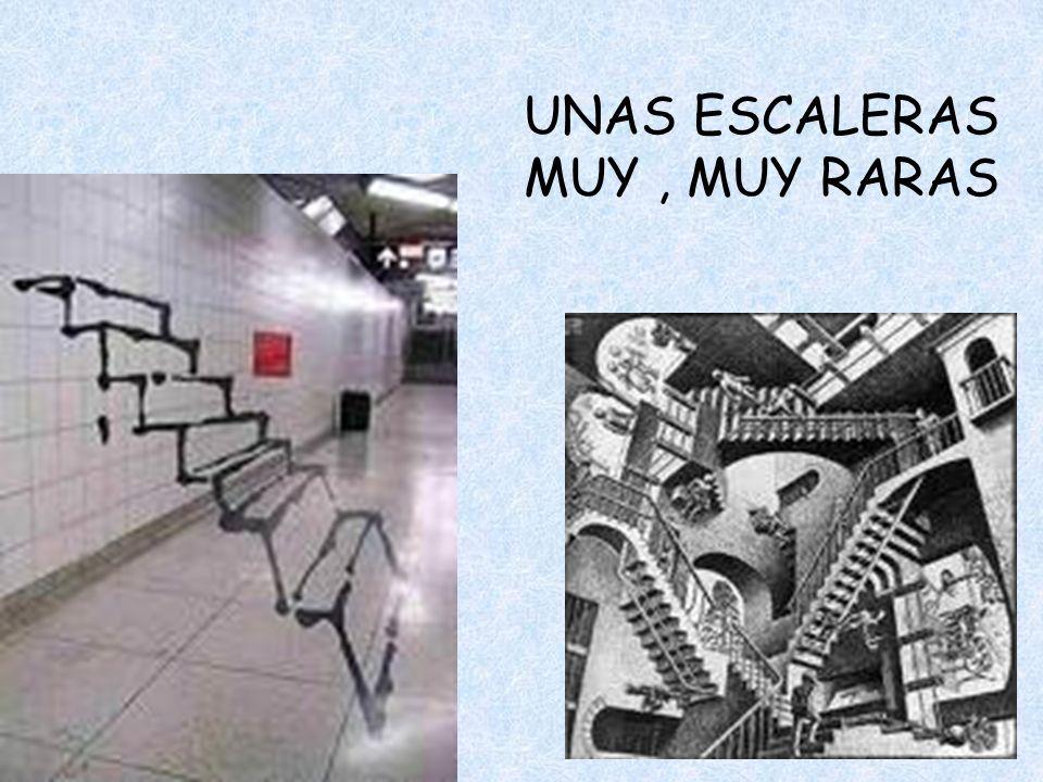 UNAS ESCALERAS MUY , MUY RARAS