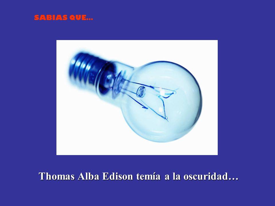 Thomas Alba Edison temía a la oscuridad…