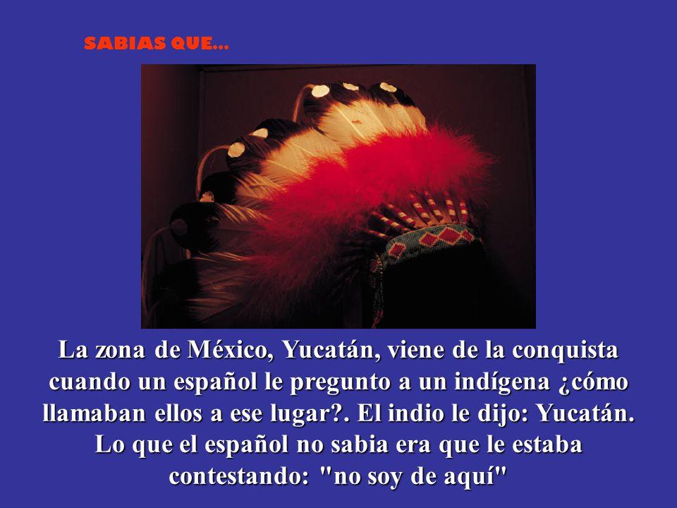 La zona de México, Yucatán, viene de la conquista