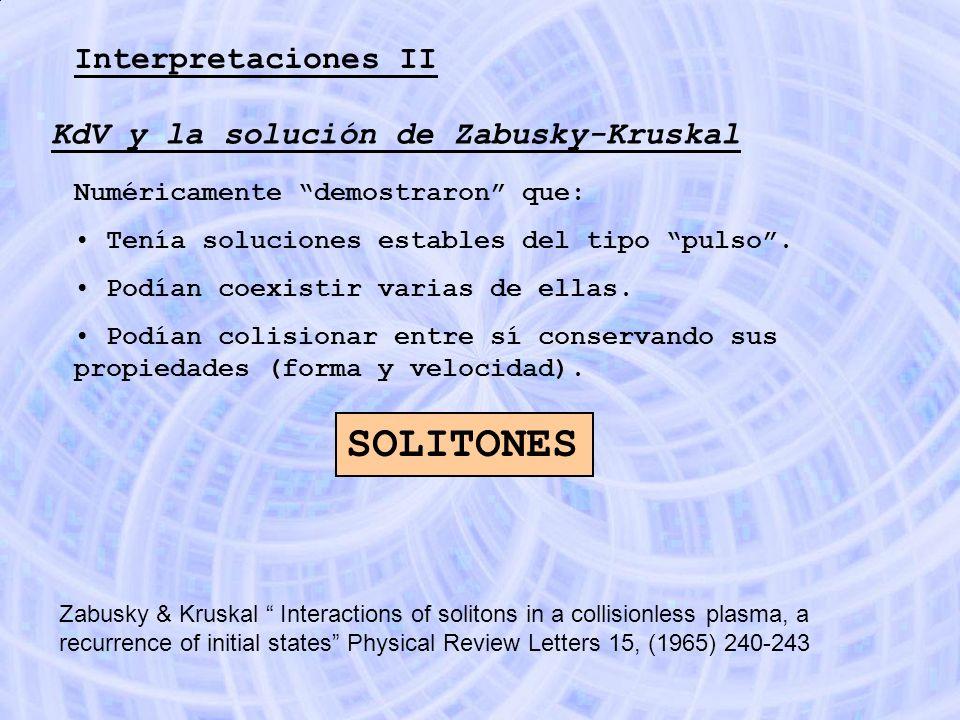 SOLITONES Interpretaciones II KdV y la solución de Zabusky-Kruskal