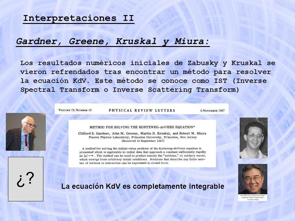 ¿ Interpretaciones II Gardner, Greene, Kruskal y Miura:
